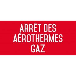Arrêt des aérothermes gaz - L.200 x H.100 mm