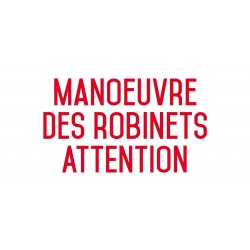 Manoeuvre des robinets attention - Autocollant vinyl waterproof - L.200 x H.100 mm