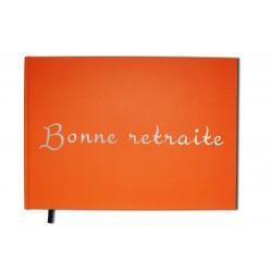 Bonne retraite : Carnet, album orange - Format A4 paysage - Couverture mate, lettres miroir -100 pages - Qualité premium