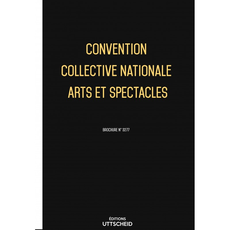 Convention collective nationale Arts et spectacles FEVRIER 2017 + Grille de Salaire
