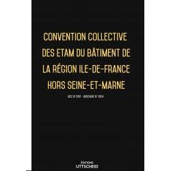 Convention collective des ETAM du bâtiment de la région Ile-de-France hors Seine-et-Marne OCTOBRE 2017