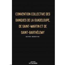 Convention collective des banques de la Guadeloupe, de Saint-Martin et de Saint-Barthélemy janvier 2018 + Grille de Salaire