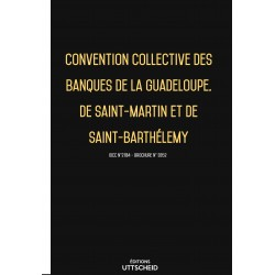 Convention collective des banques de la Guadeloupe, de Saint-Martin et de Saint-Barthélemy OCTOBRE 2017 + Grille de Salaire
