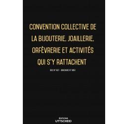 Convention collective de la bijouterie, joaillerie, orfèvrerie et activités qui s'y rattachent  décembre 2017 + Grille de Salai