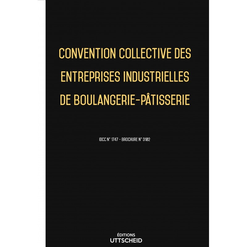 Convention collective des entreprises industrielles de boulangerie-pâtisserie FEVRIER 2017 + Grille de Salaire