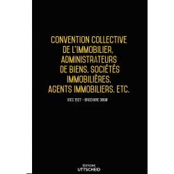 Convention collective nationale de l'immobilier, administrateurs de biens, sociétés immo, agents immo, etc. Février 2018