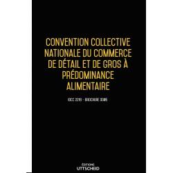 Convention collective nationale du commerce de détail et de gros à prédominance alimentaire décembre 2017 + Grille de Salaire
