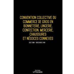 Convention collective du commerce de gros en bonneterie, lingerie, mercerie, chaussures Mars 2018 + Grille de Salaire