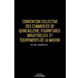 Convention collective des commerces de quincaillerie, fournitures industrielles OCTOBRE 2017 + Grille de Salaire