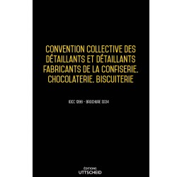 Convention collective des détaillants et détaillants fabricants de la confiserie, chocolaterie, biscuiterie Septembre 2018
