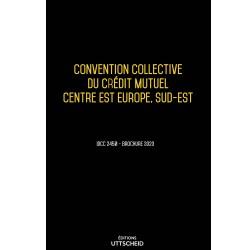 Convention collective du crédit mutuel Centre Est Europe, Sud-Est Avril 2018 + Grille de Salaire
