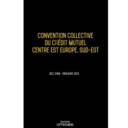 Convention collective du crédit mutuel Centre Est Europe, Sud-Est Février 2018 + Grille de Salaire