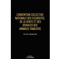 Convention collective nationale des fleuristes, de la vente et des services des animaux familiers décembre 2017 + Grille de Sal