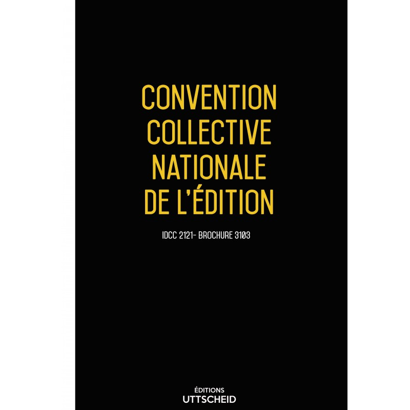 Convention collective nationale de l'édition décembre 2017 + Grille de Salaire
