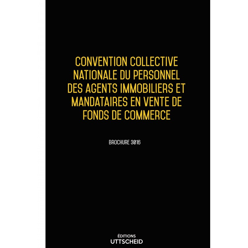 Convention collective nationale du personnel des agents immobiliers et mandataires en vente de fonds de commerce DEC 2017