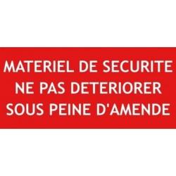 Panneau matériel de sécurité ne pas détériorer sous peine d'amende